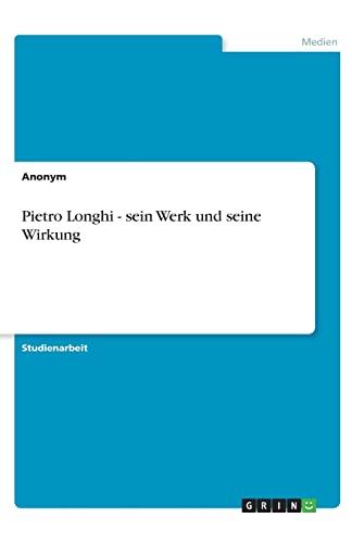 9783656041573: Pietro Longhi - sein Werk und seine Wirkung