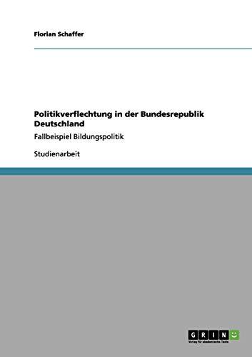 9783656042686: Politikverflechtung in der Bundesrepublik Deutschland