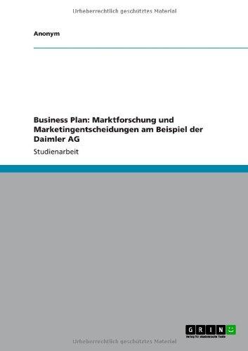 9783656042907: Business Plan: Marktforschung und Marketingentscheidungen am Beispiel der Daimler AG (German Edition)