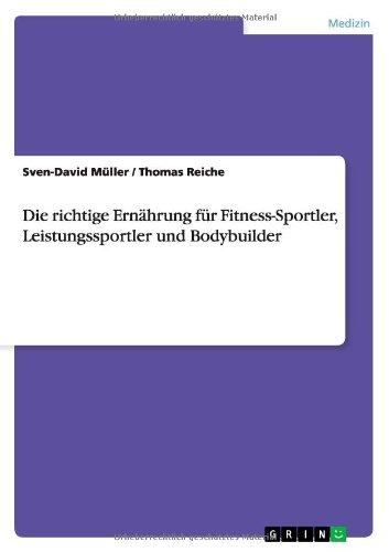 9783656045076: Die Richtige Ernahrung Fur Fitness-Sportler, Leistungssportler Und Bodybuilder