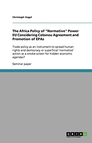 The Africa Policy of Normative Power Eu Considering Cotonou Agreement and Promotion of Epas: ...