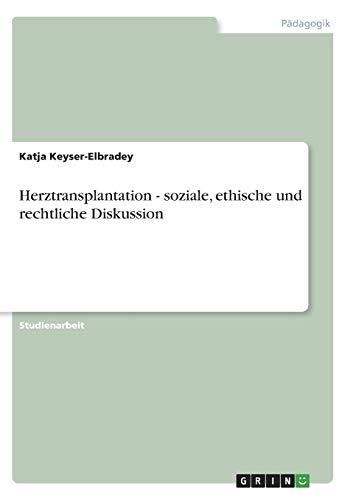 9783656047285: Herztransplantation - soziale, ethische und rechtliche Diskussion