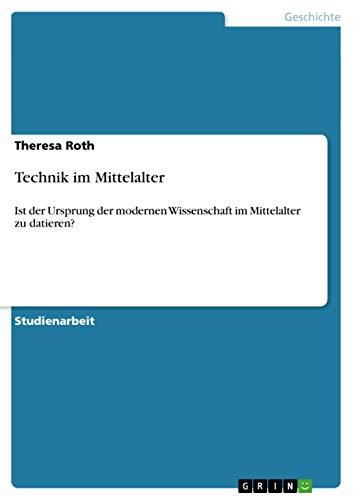 Technik Im Mittelalter: Theresa Roth