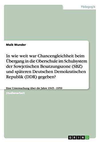 In Wie Weit War Chancengleichheit Beim Ubergang in Die Oberschule Im Schulsystem Der Sowjetischen ...