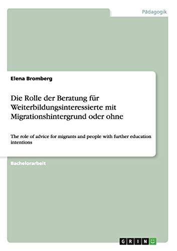 9783656055907: Die Rolle der Beratung für Weiterbildungsinteressierte mit Migrationshintergrund oder ohne