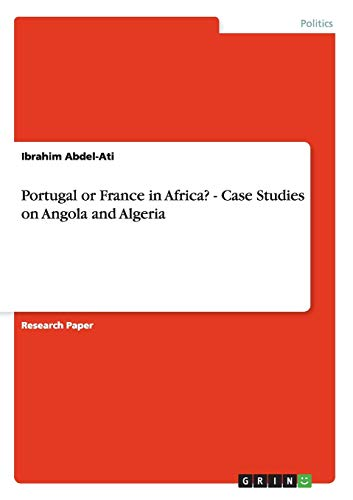 9783656057871: Portugal or France in Africa? - Case Studies on Angola and Algeria
