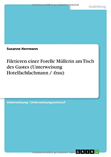 9783656058021: Filetieren einer Forelle Müllerin am Tisch des Gastes (Unterweisung Hotelfachfachmann / -frau)