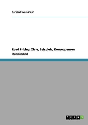 Road Pricing: Ziele, Beispiele, Konsequenzen: Kerstin Feuersänger
