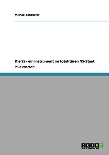 9783656059820: Die SS - ein Instrument im totalitären NS-Staat (German Edition)