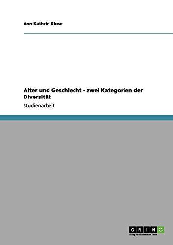 Alter Und Geschlecht - Zwei Kategorien Der Diversitat: Ann-Kathrin Klose