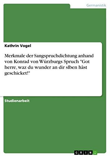 Merkmale Der Sangspruchdichtung Anhand Von Konrad Von: Kathrin Vogel