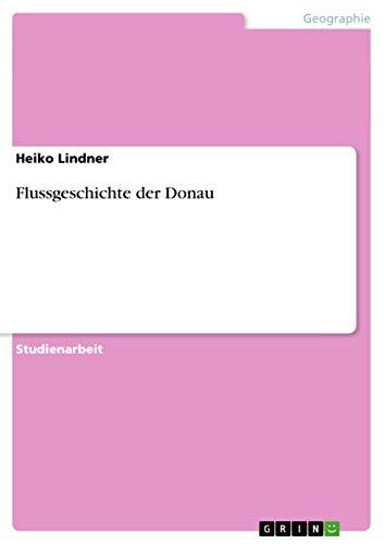 Flussgeschichte Der Donau: Heiko Lindner
