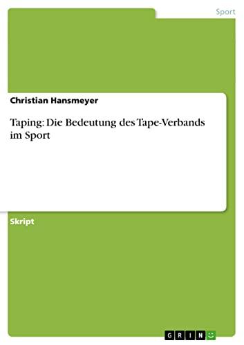 9783656068013: Taping: Die Bedeutung des Tape-Verbands im Sport (German Edition)