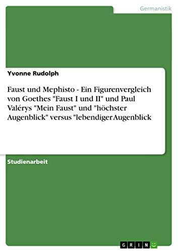 Faust Und Mephisto- Ein Figurenvergleich Von Goethes: Yvonne Rudolph