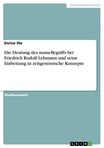 9783656073673: Die Deutung des mana-Begriffs bei Friedrich Rudolf Lehmann und seine Einbettung in zeitgenössische Konzepte (German Edition)