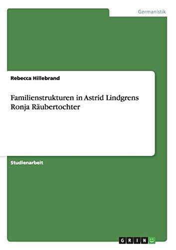 9783656073864: Familienstrukturen in Astrid Lindgrens Ronja Räubertochter