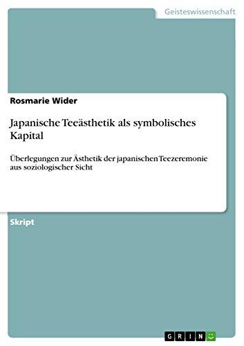 Japanische Teeästhetik als symbolisches Kapital: Wider, Rosmarie