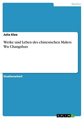 Werke Und Leben Des Chinesischen Malers Wu Changshuo: Julia Klee