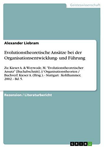 9783656075509: Evolutionstheoretische Ansätze bei der Organisationsentwicklung- und Führung