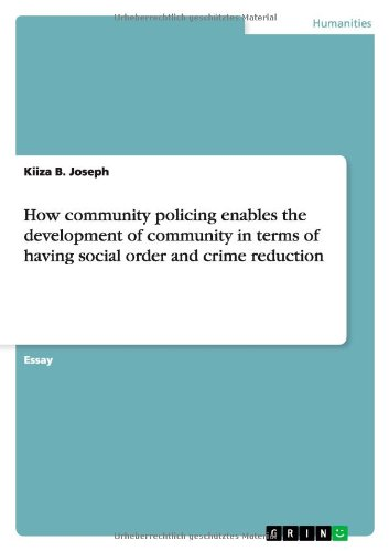 How Community Policing Enables the Development of Community in Terms of Having Social Order and ...