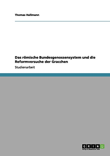 9783656081074: Das römische Bundesgenossensystem und die Reformversuche der Gracchen (German Edition)