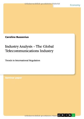 9783656081708: Industry Analysis - The Global Telecommunications Industry