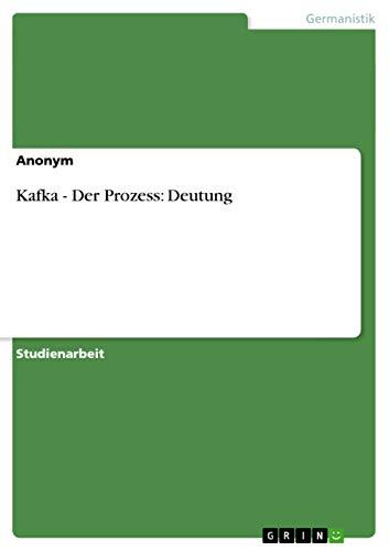 Kafka - Der Prozess: Deutung: Anonym