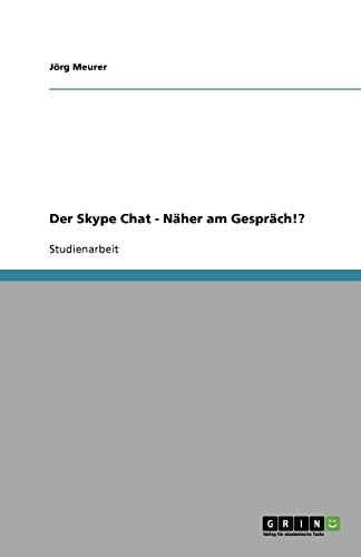 9783656085850: Der Skype Chat - Näher am Gespräch!? (German Edition)