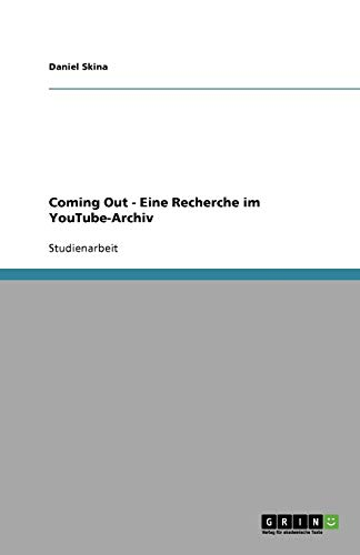 9783656087267: Coming Out - Eine Recherche Im Youtube-Archiv (German Edition)