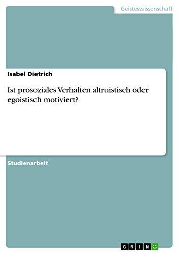 9783656088745: Ist prosoziales Verhalten altruistisch oder egoistisch motiviert? (German Edition)