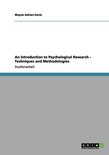 An Introduction to Psychological Research - Techniques: Wayne Adrian Davis