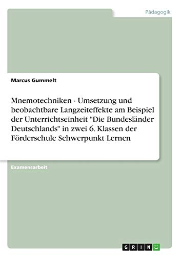 Mnemotechniken - Umsetzung Und Beobachtbare Langzeiteffekte Am Beispiel Der Unterrichtseinheit Die ...