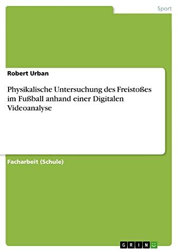 Physikalische Untersuchung Des Freistoes Im Fuball Anhand: Robert Urban