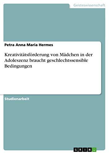 Kreativitatsforderung Von Madchen in Der Adoleszenz Braucht Geschlechtssensible Bedingungen: Petra ...