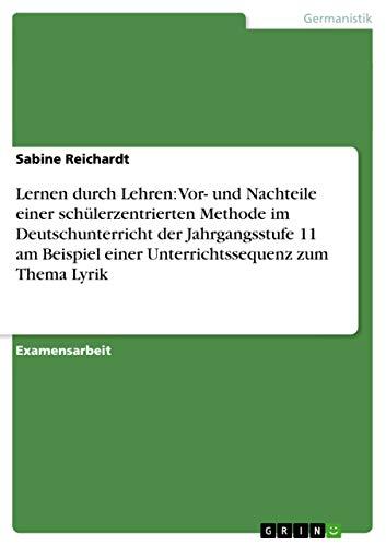 Lernen Durch Lehren: VOR- Und Nachteile Einer Schulerzentrierten Methode Im Deutschunterricht Der ...