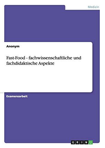 Fast-Food - Fachwissenschaftliche Und Fachdidaktische Aspekte
