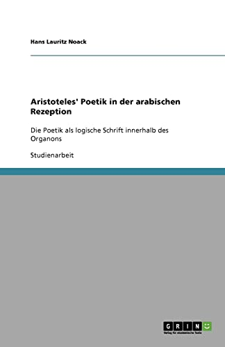 9783656101109: Aristoteles' Poetik in der arabischen Rezeption (German Edition)