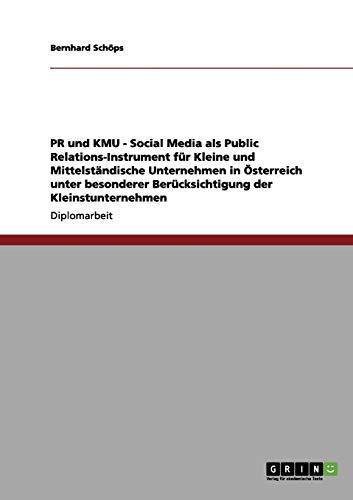 PR Und Kmu - Social Media ALS Public Relations-Instrument Fur Kleine Und Mittelstandische ...