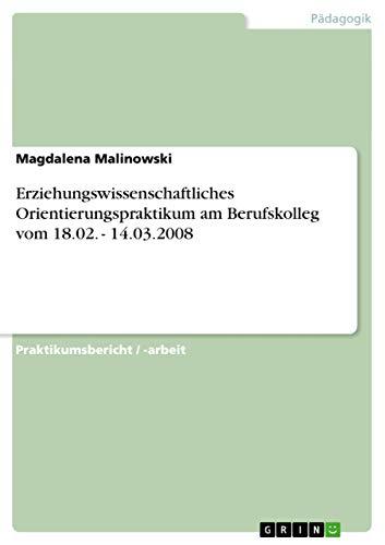 9783656102717: Erziehungswissenschaftliches Orientierungspraktikum Am Berufskolleg Vom 18.02. - 14.03.2008 (German Edition)