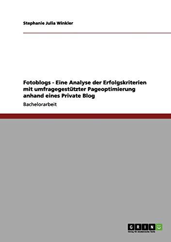 Fotoblogs - Eine Analyse Der Erfolgskriterien Mit Umfragegestutzter Pageoptimierung Anhand Eines ...