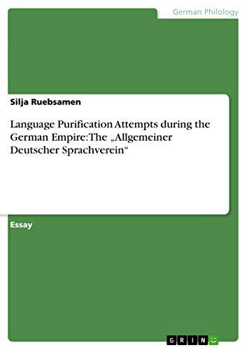 """9783656106784: Language Purification Attempts during the German Empire: The """"Allgemeiner Deutscher Sprachverein"""
