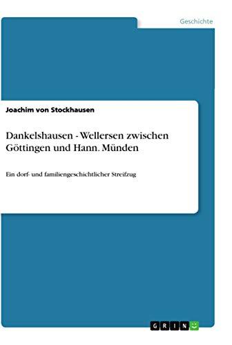 Dankelshausen - Wellersen zwischen Göttingen und Hann.: von Stockhausen, Joachim