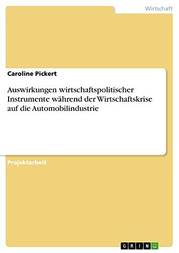Auswirkungen Wirtschaftspolitischer Instrumente Wahrend Der Wirtschaftskrise Auf Die ...