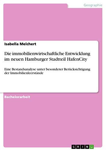 9783656108689: Die immobilienwirtschaftliche Entwicklung im neuen Hamburger Stadtteil HafenCity