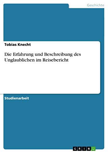 9783656109655: Die Erfahrung und Beschreibung des Unglaublichen im Reisebericht (German Edition)