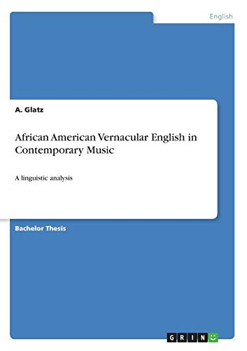 African American Vernacular English in Contemporary Music: Glatz, A.