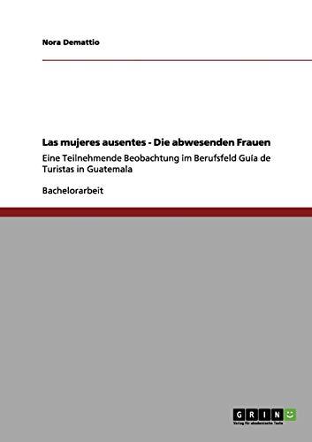 Las Mujeres Ausentes - Die Abwesenden Frauen: Nora Demattio