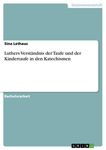 9783656110439: Luthers Verständnis der Taufe und der Kindertaufe in den Katechismen (German Edition)