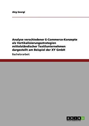 9783656110521: Analyse verschiedener E-Commerce-Konzepte als  Vertikalisierungsstrategien mittelst�ndischer Textilunternehmen dargestellt am Beispiel der XY GmbH