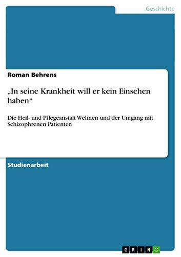 """9783656111962: """"In seine Krankheit will er kein Einsehen haben"""" (German Edition)"""